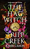The Hag Witch of Tripp Creek