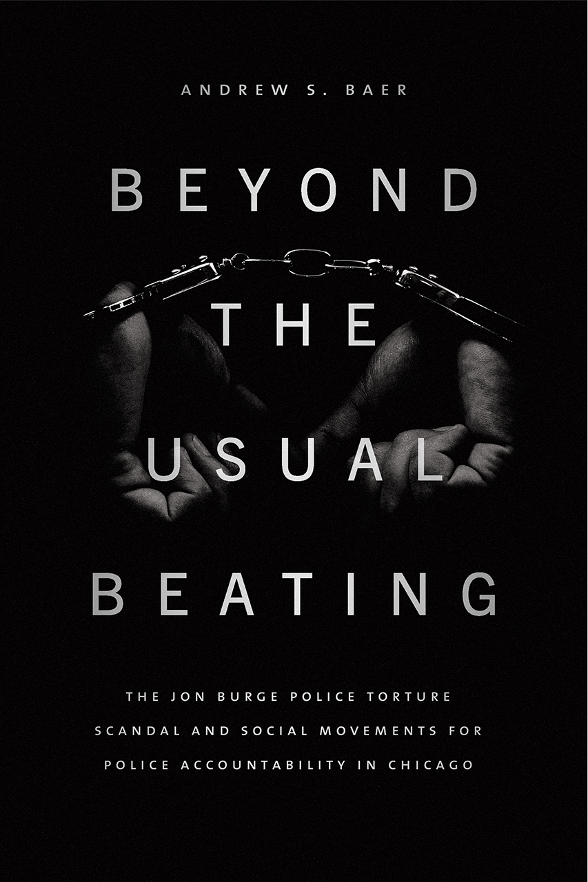 Beyond the Usual Beating: The Jon Burge Police Torture Scandal and Social Movements for Police Accountability in Chicago
