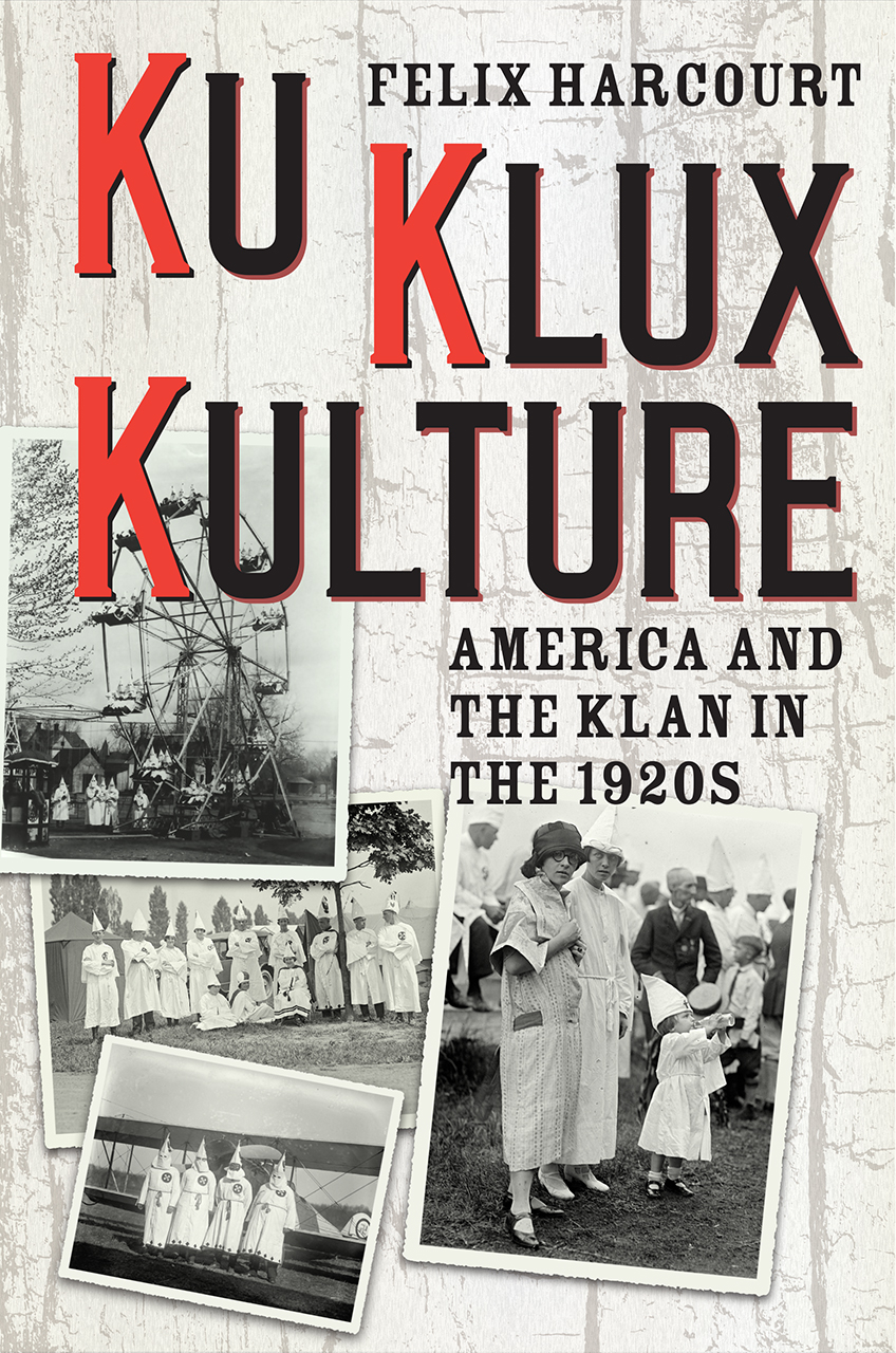 Ku Klux Kulture America and the Klan in the 1920s
