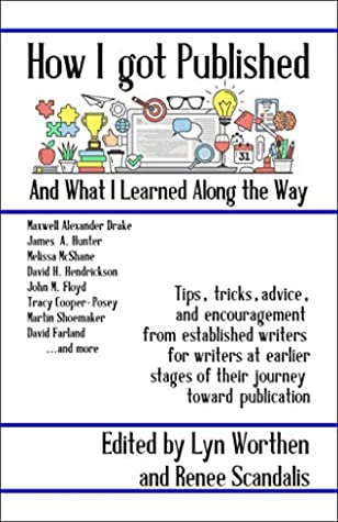 How I Got Published and What I Learned Along the Way by Maxwell Alexander Drake