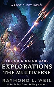 The Originator Wars Explorations: The Multiverse: A Lost Fleet Novel