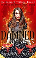Damned if I don't (the Damned Trilogy, #2)