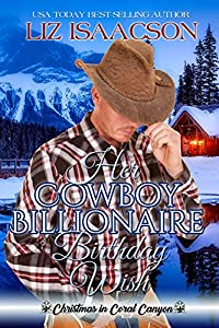Her Cowboy Billionaire Birthday Wish (Christmas in Coral Canyon #9)