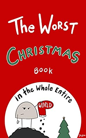 The Worst Christmas Book in the Whole Entire World by Joey Acker