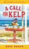 A Call for Kelp (A Seaside Cafe Mystery, #4)