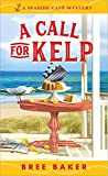 A Call for Kelp (Seaside Café Mystery, #4)