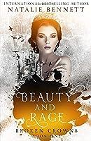 Beauty & Rage (Broken Crowns)