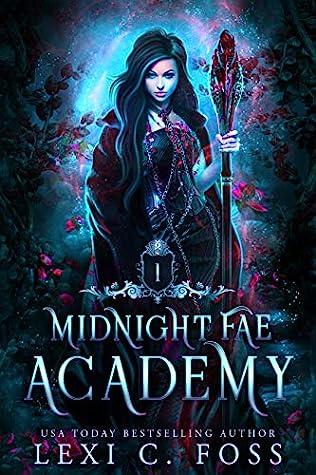 Midnight Fae Academy by Lexi C. Foss