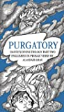 Purgatory: Dante's Divine Trilogy Part Two. Englished in Prosaic Verse by Alasdair Gray