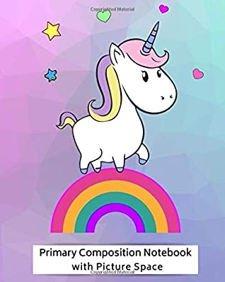Primary Composition Notebook with Picture Space: Unicorn Notebook, Draw and Write Story Journal, Grades K-2 (8 in x 10 in, 100 Sheets)