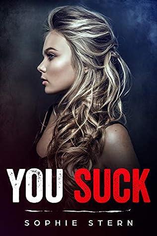 You Suck: A High School Bully Romance (Bullies of Crescent Academy Book 1)
