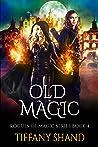 Old Magic (Rogues Of Magic #4)