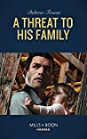 A Threat To His Family (Longview Ridge Ranch #2)