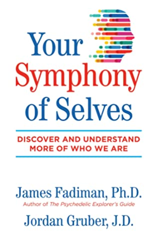 Your Symphony of Selves: Discover and Understand More of Who We Are