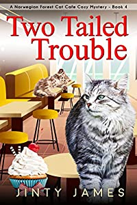 Two Tailed Trouble (Norwegian Forest Café #4)