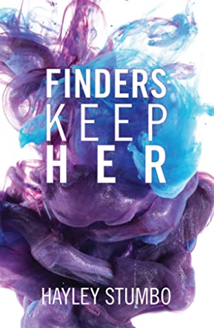 Finders Keep Her by Hayley Stumbo