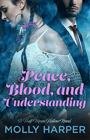 Peace, Blood, and Understanding (Half-Moon Hollow #7)