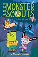 The Monster Squad (Junior Monster Scouts Book 1)