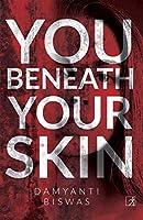 You Beneath Your Skin