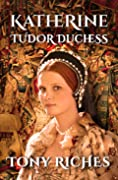 Katherine: Tudor Duchess