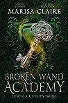 Broken Wand Academy: Episode 3: A Hidden Truth