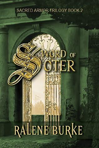 Sword of Soter (Sacred Armor Trilogy 2)