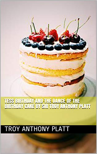 Excellent Tess Birthday And The Dance Of The Birthday Cake By Sir Troy Funny Birthday Cards Online Hetedamsfinfo