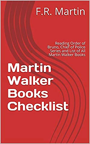 Martin Walker Books Checklist: Reading Order of Bruno, Chief of Police Series and List of All Martin Walker Books
