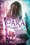 Cara (Green & Gold, #0)