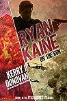Ryan Kaine: On the Run (Ryan Kaine's 83 #1)