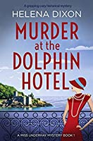 Murder at the Dolphin Hotel (A Miss Underhay Mystery #1)