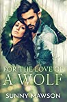 For the Love of a Wolf (For the Love of a Shifter, #1)