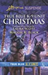 True Blue K-9 Unit Christmas (True Blue K-9 Unit #9)
