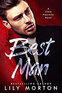 Best Man (Close Proximity, #1)