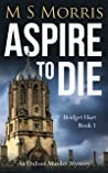 Aspire to Die (Bridget Hart, #1)