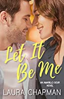 Let It Be Me (Amarillo Sour Book 2)