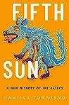 Fifth Sun by Camilla Townsend