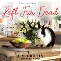 Left Fur Dead (Jules & Bun Mystery, #1)