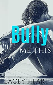 Bully Me This (Bully Me #1)