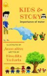 Kids and Story Importance of Water: Book 1 Short Moral Story Illustrated for kids