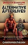 Book of the Bloodless Volume 1: Alternative Afterlives