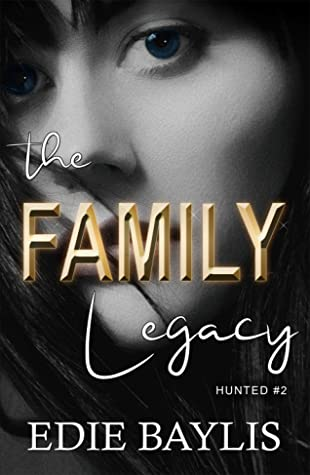The Family Legacy (Hunted #2)