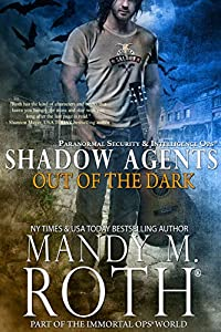 Out of the Dark (Shadow Agents #4; Immortal Ops Universe #25)