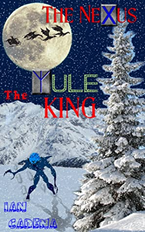 The Nexus: The Yule King (Unlocking The Nexus Book2)