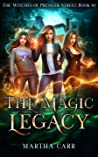 The Magic Legacy (Witches of Pressler Street, #1)