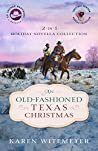 An Old-Fashioned Texas Christmas: 2-in-1 Holiday Novella Collection