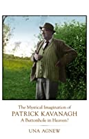 The Mystical Imagination of Patrick Kavanagh: A Buttonhole in Heaven?