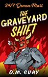 The Graveyard Shift (24/7 Demon Mart, #1)