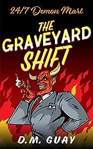 The Graveyard Shift (24/7 Demon Mart, #1)