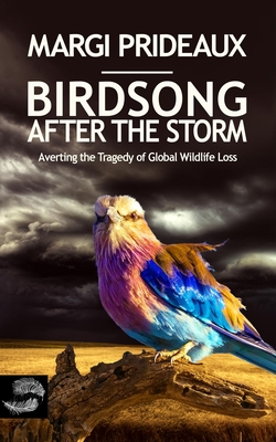 Birdsong After the Storm: Averting the Tragedy of Global Wildlife Loss